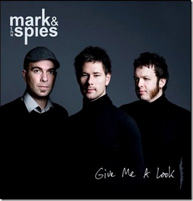 Mark & The Spies - Give Me A Look